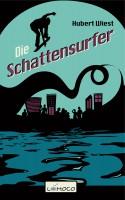 Die Schattensurfer als Jugendroman und Hörbuch